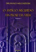 ANTIGO SEGREDO DA FLOR DA VIDA (O) VOL. 01