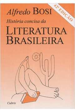 HISTORIA CONCISA DA LITERATURA BRASILEIRA / 47ª EDICAO