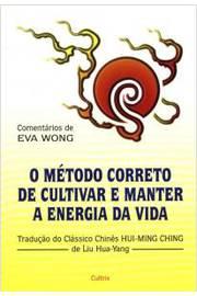 Metodo Correto De Cultivar E Manter A Energia Da Vida, O