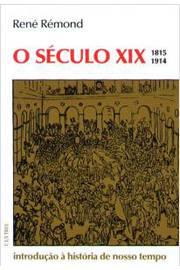 Seculo XIX 1815-1914 - Introdução a Historia de Nosso Tempo