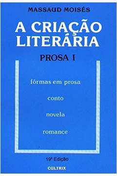 A Criacao Literaria - Prosa I