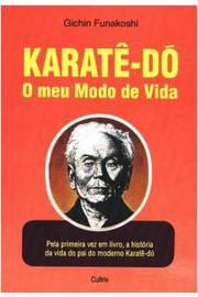Karate do o Meu Modo de Vida