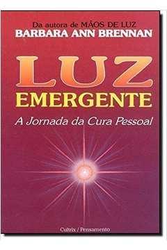 LUZ EMERGENTE A JORNADA DA CURA PESSOAL