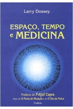 Espaço, Tempo E Medicina