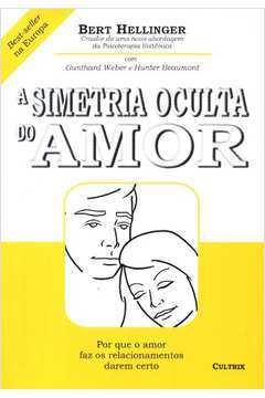 SIMETRIA OCULTA DO AMOR, A