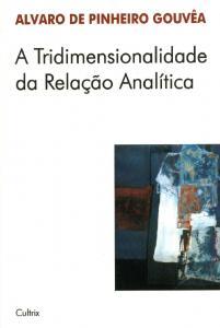 A tridimensionalidade da relação analítica