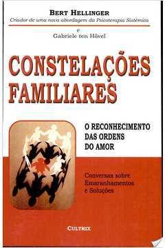 Constelações Familiares o Reconhecimento das Ordens do Amor