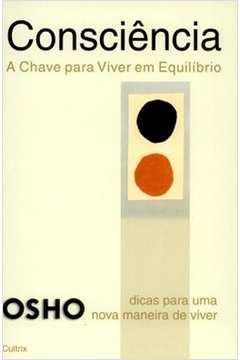 CONSCIENCIA (CHAVE PARA VIVER EM EQUILIBRIO)