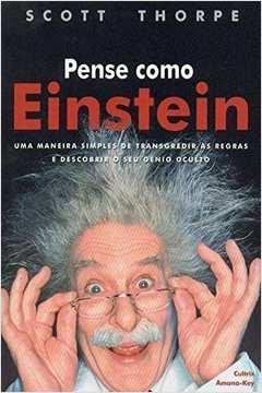 Pense Como Einstein: uma Maneira Simples de Transgredir as Reg...