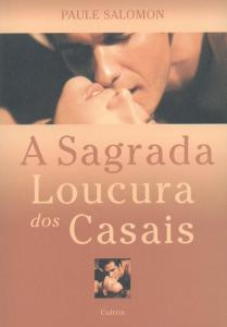 A SAGRADA LOUCURA DOS CASAIS