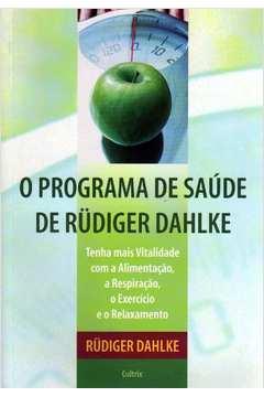 O Programa de Saude de Rudiger Dahlke