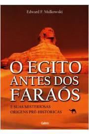 EGITO ANTES DOS FARAOS, O