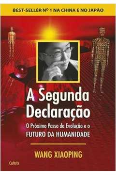 A Segunda Declaração o Próximo Passo da Evolução e o Futuro da Human
