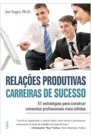 RELACOES PRODUTIVAS CARREIRAS DE SUCESSO