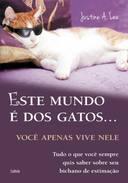 Este Mundo é dos Gatos Você Apenas Vive Nele