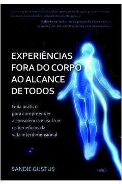 EXPERIENCIAS FORA DO CORPO AO ALCANCE DE TODOS