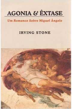 Agonia e Êxtase: um Romance Sobre Miguel Ângelo