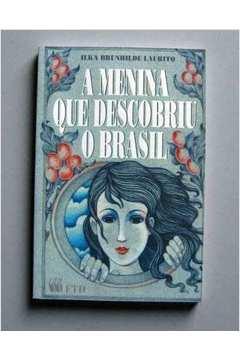A Menina Que Descobriu o Brasil - 6ª Edição