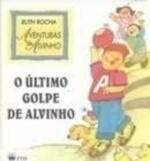 O ULTIMO GOLPE DE ALVINHO- NOVO