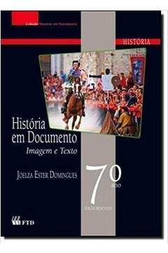 História Em Documento - 7° Ano - Imagem e Texto
