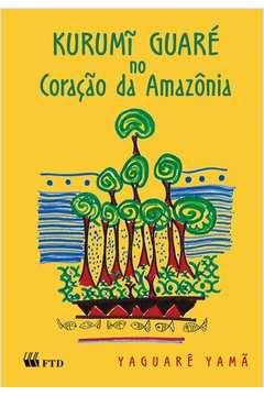 Kurumi Guare no Coracao da Amazonia