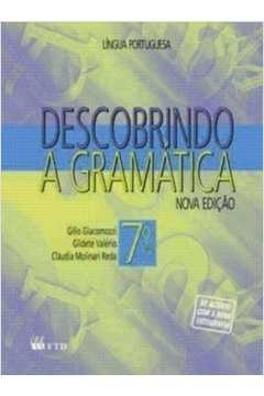Descobrindo a Gramática Língua Portuguesa 7° Ano - Nova Edição