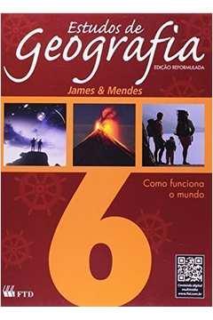Estudos de Geografia 6 Ano Como Funciona o Mundo