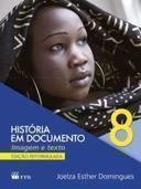 História em Documento: Imagem e Texto - 8 Ano - Montagem Especial