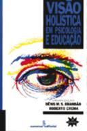 Visão Holística em Psicologia da Educação de Dênis M.S. Brandão; Roberto Crema (Orgs.) pela Summus Editorial (1991)