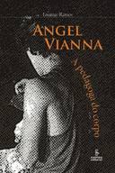 Angel Vianna: A Pedagoga Do Corpo