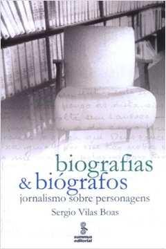 Biografia Biografos Jornalismo Sobre Personagens
