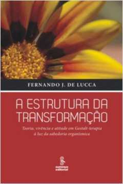 ESTRUTURA DA TRANSFORMAÇÃO, A