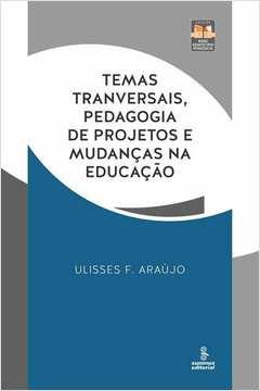 TEMAS TRANSVERSAIS, PEDAGOGIA DE PROJETOS E MUDANCAS NA EDUCACAO