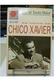Vidas De Chico Xavier, As