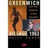Greenwich Village 1963 - Avant-Garde, Performance E O Corpo Efervescent