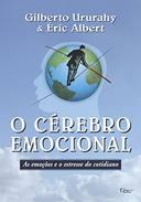 O Cérebro Emocional - as Emoções e o Estresse do Cotidiano
