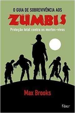 O Guia de Sobrevivência a Zumbis - Proteção Total Contra os Mortos-vivos