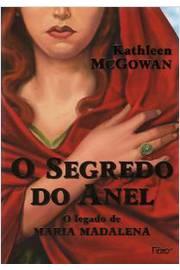 O segredo do anel: o legado de maria madalena: kathleen mcgowan.