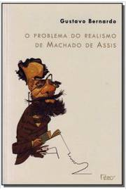 O Problema do Realismo de Machado de Assis