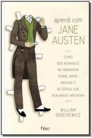 Aprendi com Jane Austen: Como Seis Romances Me Ensinaram Sobre Amor, Amizade e as Coisas que Realmen