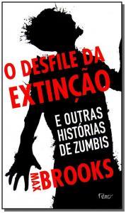 A DESFILE DA EXTINÇÃO E OUTRAS HISTÓRIAS DE ZUMBIS