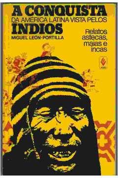 A Conquista da America Latina Vista Pelos Indios
