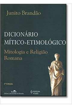 Dicionário Mítico-etimológico - Mitologia e Religião Romana