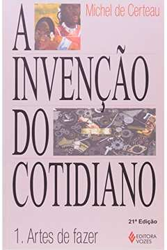 Invencao do Cotidiano I A
