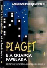Piaget e a Criança Favelada