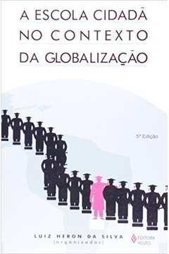 A Escola Cidadã no Contexto da Globalização