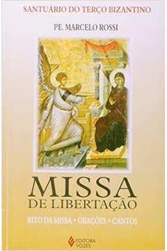 Missa De Libertação - Rito Da Missa, Orações, Cantos