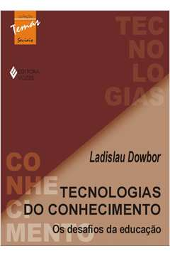 Tecnologias do Conhecimento - os Desafios da Educaçao