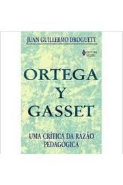 Ortega Y Gasset - Uma Crítica da Razao Pedagogica