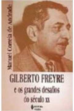 Gilberto Freyre e os Grandes Desafios do Século Xx
